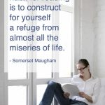 """""""To acquire a habit for reading is to construct for yourself a refuge from almost all the miseries of life."""" - Somerset Maugham via https://prescottpublishing.org"""