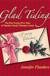 Glad Tidings: The First 25 Years of Flanders Family Christmas Letters
