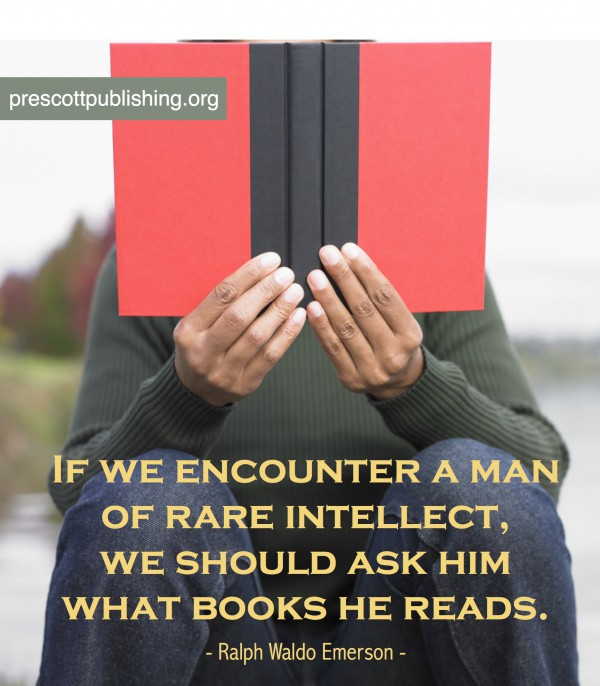 """""""If we encounter a man of rare intellect, we should ask Him What books he reads."""
