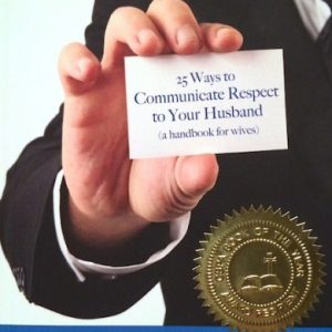 25 Ways to COmmunicate Respect to Your Husband: A Handbook for Wives