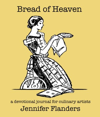 Bread of Heaven: A Devotional Journal for Culinary Artists