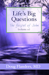 Life's Big Questions - The Volume of John - Volume 2